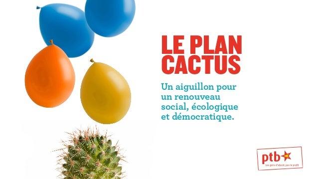 Le plan  cactus  Un aiguillon pour  un renouveau  social, écologique  et démocratique.