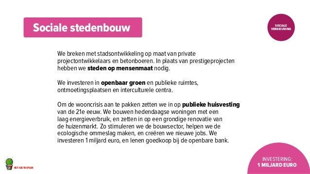 het cactusplan  Sociale  vernieuwing  Investering:  1 miljard euro  Sociale stedenbouw  We breken met stadsontwikkeling op...