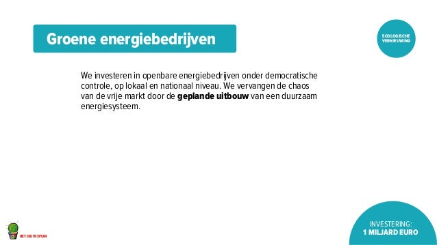 het cactusplan  ecologische  vernieuwing  Investering:  1 miljard euro  Groene energiebedrijven  We investeren in openbare...