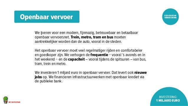 het cactusplan  ecologische  vernieuwing  Investering:  1 miljard euro  Openbaar vervoer  We ijveren voor een modern, fijn...