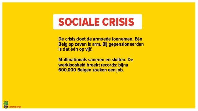 het cactusplan  Sociale crisis  De crisis doet de armoede toenemen. Eén  Belg op zeven is arm. Bij gepensioneerden  is dat...