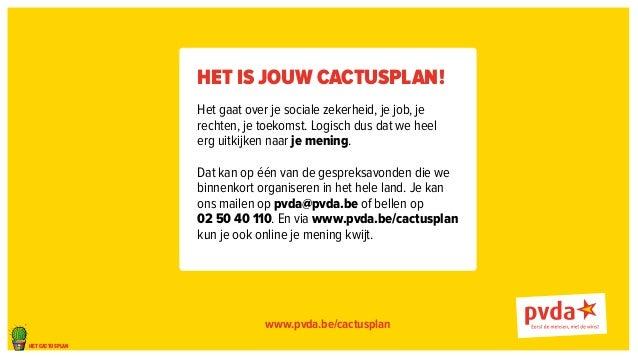 het cactusplan  Het is jouw Cactusplan!  Het gaat over je sociale zekerheid, je job, je  rechten, je toekomst. Logisch dus...