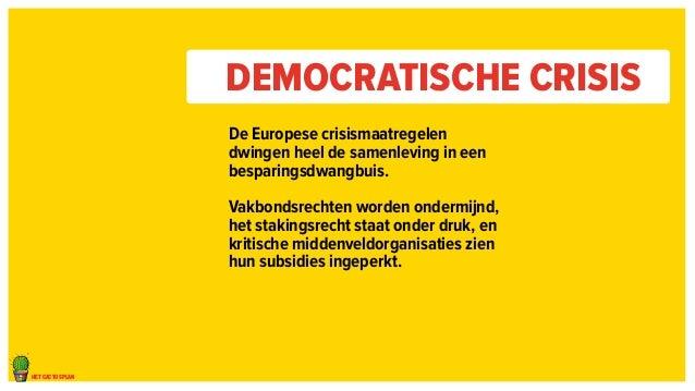 het cactusplan  Democratische crisis  De Europese crisismaatregelen  dwingen heel de samenleving in een  besparingsdwangbu...