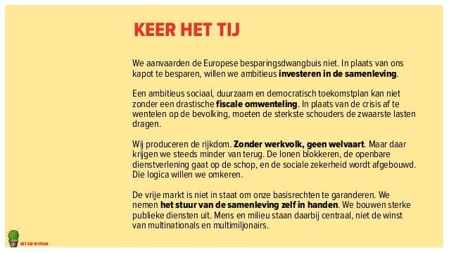 hheett ccaaccttuussppllaann  Keer het tij  We aanvaarden de Europese besparingsdwangbuis niet. In plaats van ons  kapot te...