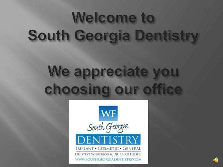 Welcome toSouth Georgia DentistryWe appreciate you choosing our office<br />