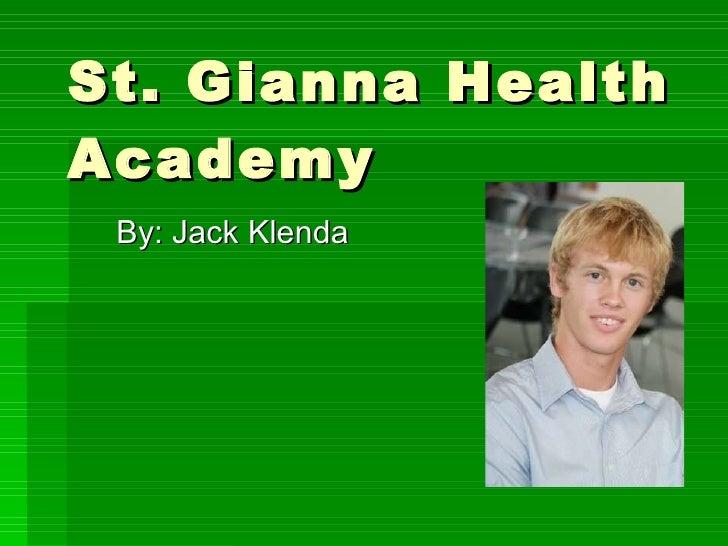 St. Gianna Health Academy By: Jack Klenda