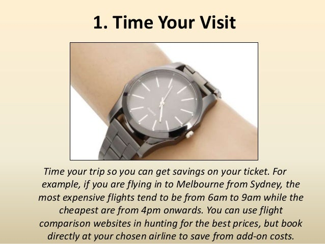 1. Time Your Visit Time your trip so you can get savings on your ticket. For example, if you are flying in to Melbourne fr...