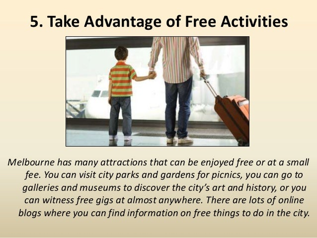 5. Take Advantage of Free Activities Melbourne has many attractions that can be enjoyed free or at a small fee. You can vi...