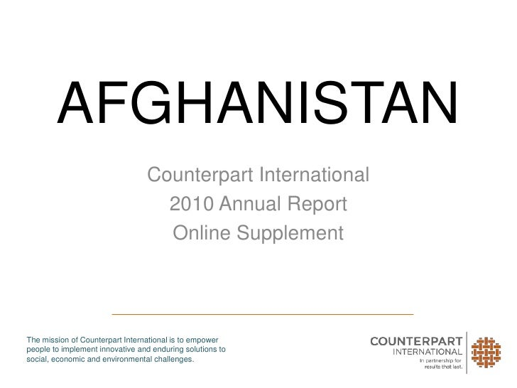 AFGHANISTAN<br />Counterpart International<br />2010 Annual Report<br />Online Supplement<br />