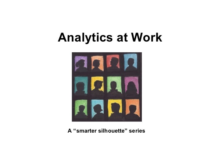 "Analytics at Work A ""smarter silhouette"" series"