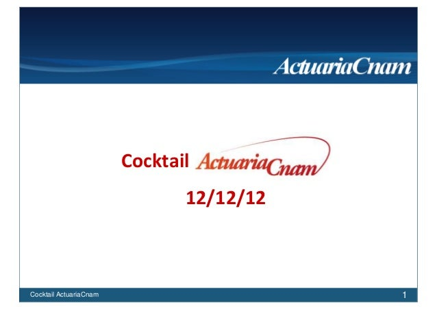 Cocktail                               12/12/12Cocktail ActuariaCnam                     1