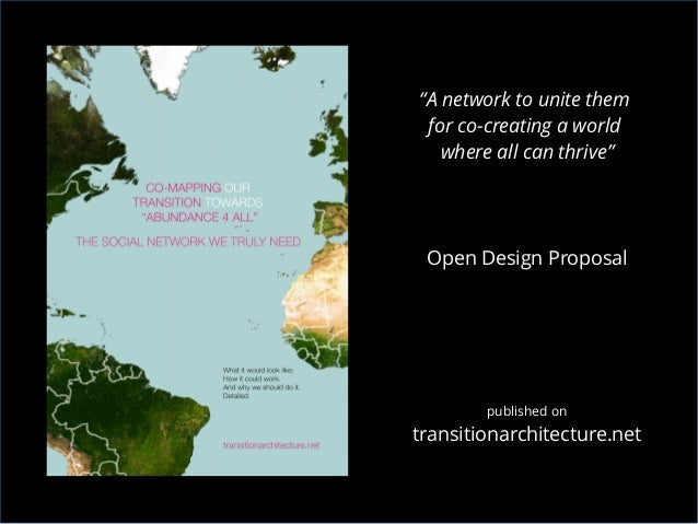 """A network to unite them for co-creating a world where all can thrive"" Open Design Proposal published on transitionarchite..."