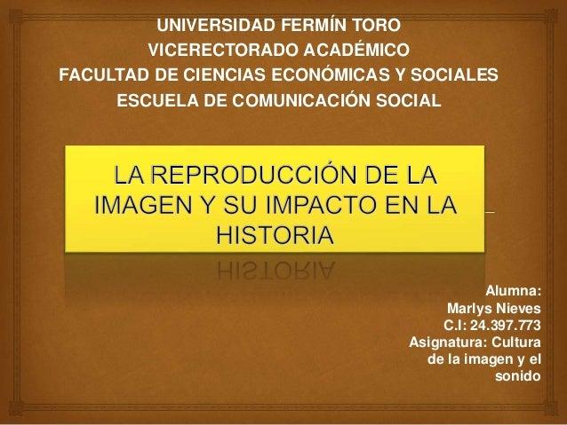 UNIVERSIDAD FERMÍN TORO VICERECTORADO ACADÉMICO FACULTAD DE CIENCIAS ECONÓMICAS Y SOCIALES ESCUELA DE COMUNICACIÓN SOCIAL ...