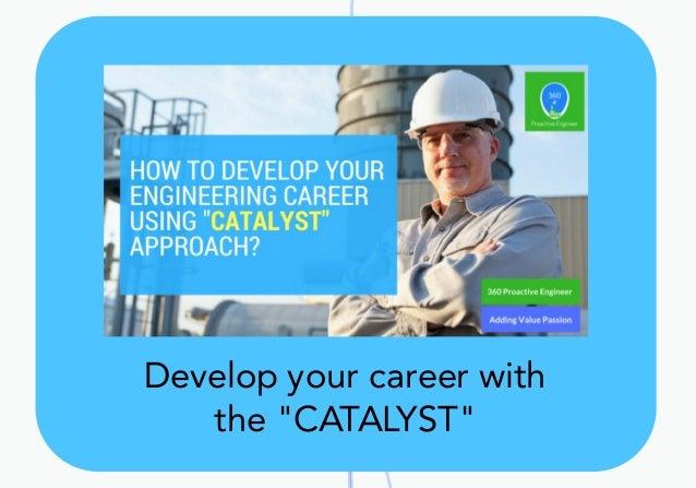 "Developyourcareerwith the""CATALYST"""