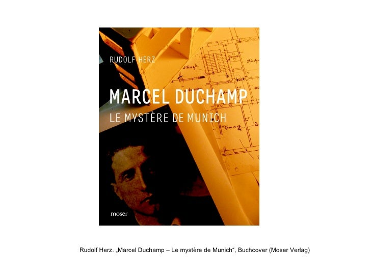 "Rudolf Herz. ""Marcel Duchamp – Le mystère de Munich"", Buchcover (Moser Verlag)"