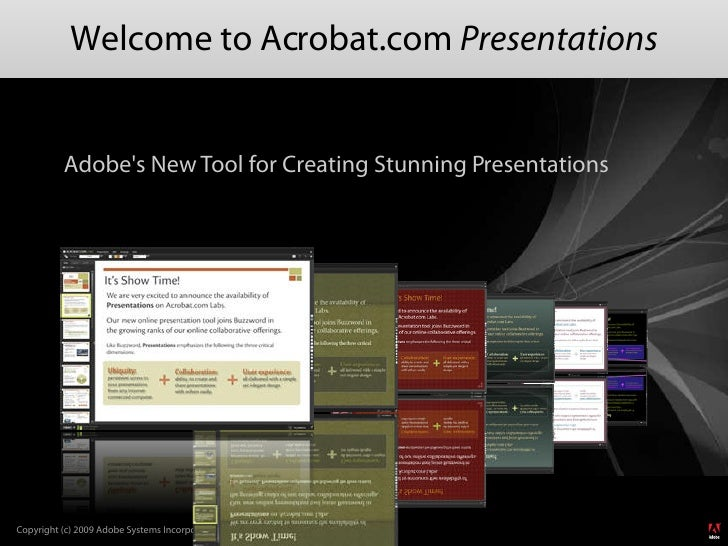 Welcome to Acrobat.com Presentations              Adobe's New Tool for Creating Stunning Presentations     Copyright (c) 2...