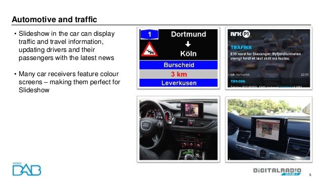 5 Automotive and traffic • Slideshow in the car can display traffic and travel information, updating drivers and their pas...