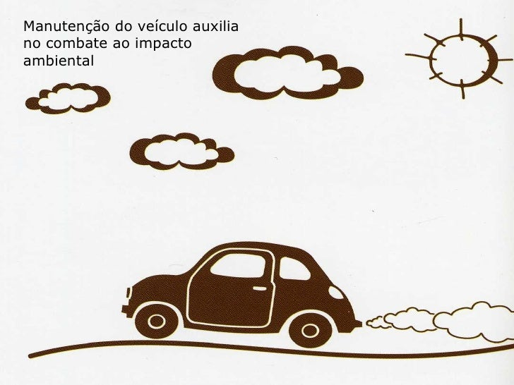 Manutenção do veículo auxilia no combate ao impacto ambiental