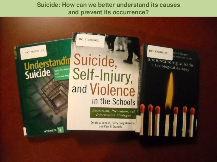 Suicide: How can we better understand its causes          and prevent its occurrence?