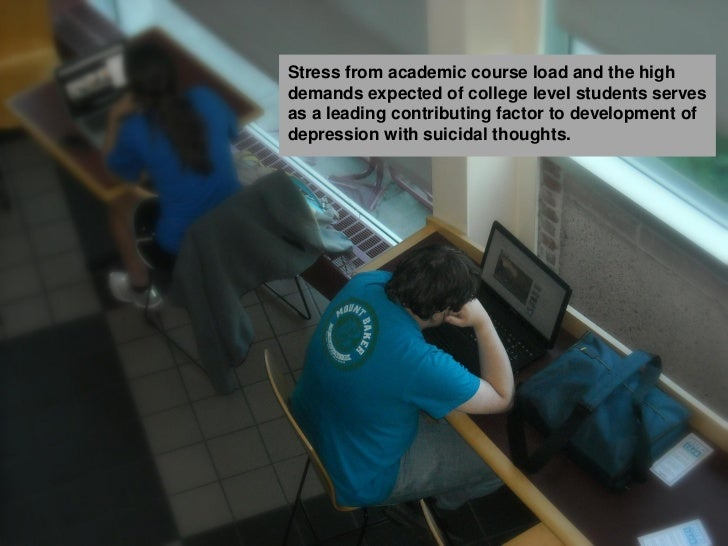 Stress from academic course load and the highdemands expected of college level students servesas a leading contributing fa...