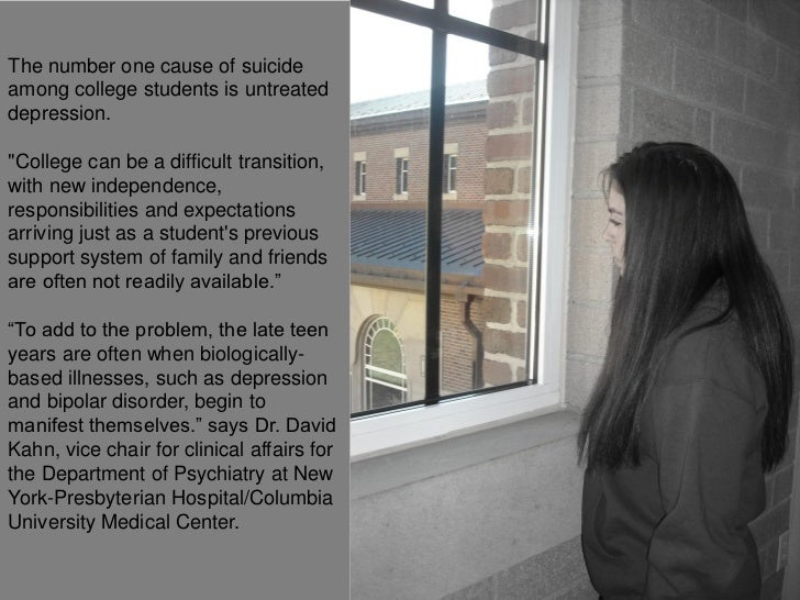 """The number one cause of suicideamong college students is untreateddepression.""""College can be a difficult transition,with n..."""