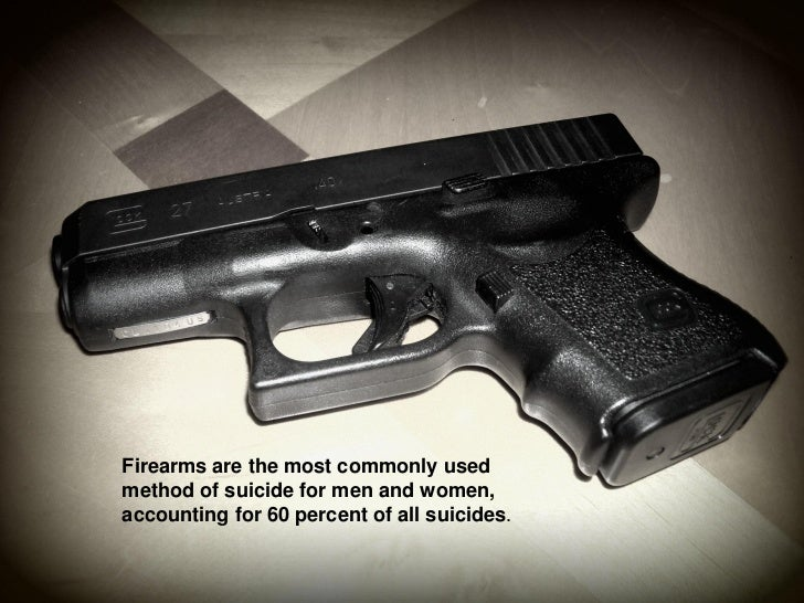 Firearms are the most commonly usedmethod of suicide for men and women,accounting for 60 percent of all suicides.