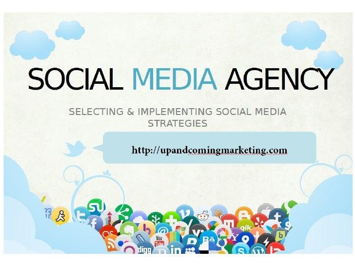 SELECTING & IMPLEMENTING SOCIAL MEDIA STRATEGIES