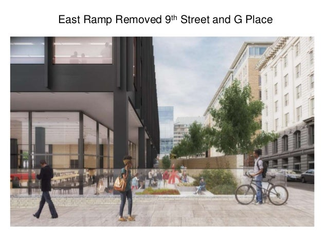 East Ramp Removed 9th Street and G Place