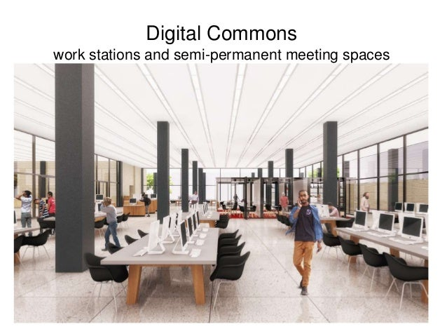 Digital Commons work stations and semi-permanent meeting spaces