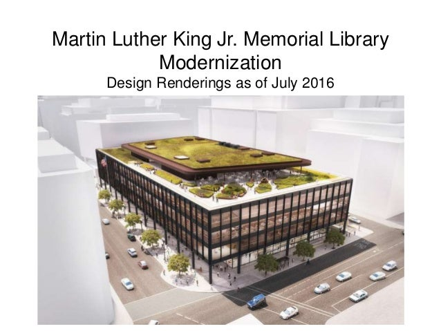 Martin Luther King Jr. Memorial Library Modernization Design Renderings as of July 2016