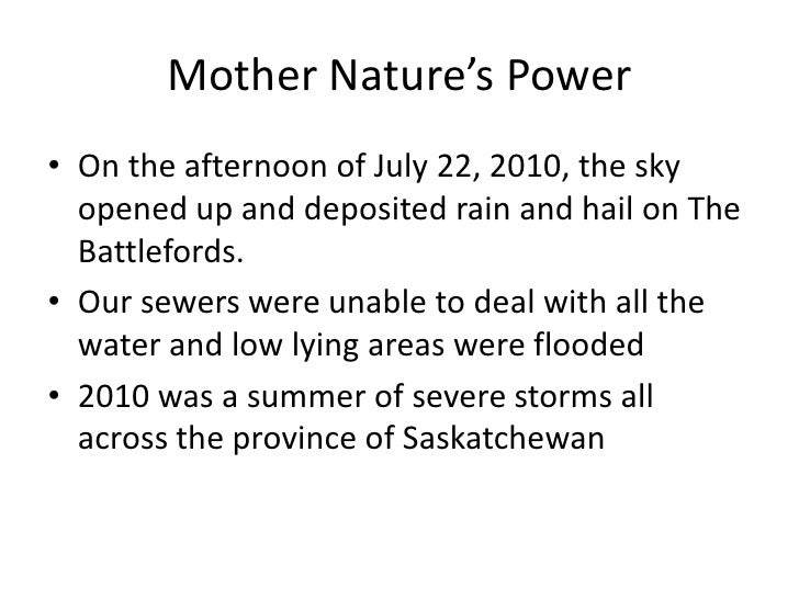 Mother Nature's Power• On the afternoon of July 22, 2010, the sky  opened up and deposited rain and hail on The  Battlefor...