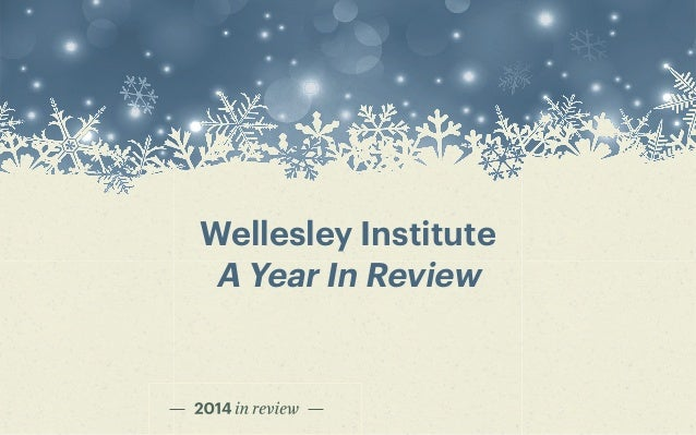 Wellesley Institute  A Year In Review