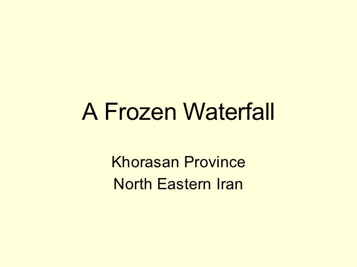 A Frozen Waterfall Khorasan Province North Eastern Iran