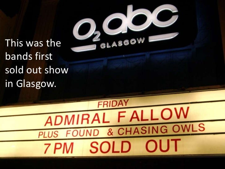 This was thebands firstsold out showin Glasgow.