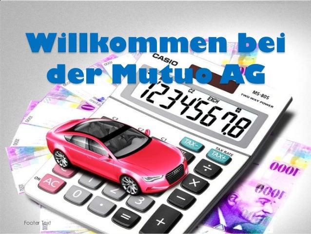 Willkommen bei der Mutuo AG  Footer Text