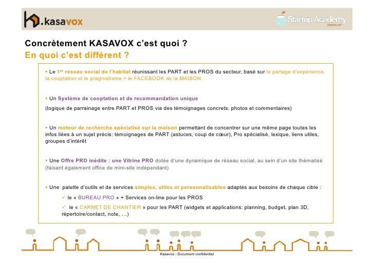 Kasavox.com   Concrètement KASAVOX c'est quoi ? En quoi c'est différent ?      Le 1er réseau social de l'habitat réuniss...