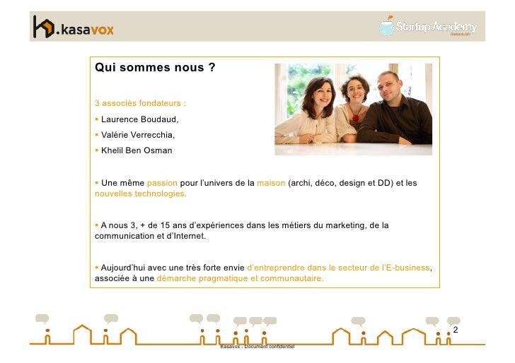 Qui sommes nous ?  3 associés fondateurs :  Laurence Boudaud,  Valérie Verrecchia,  Khelil Ben Osman    Une même p...