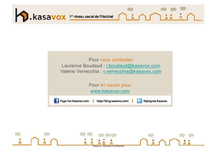 Pour nous contacter: Laurence Boudaud : l.boudaud@kasavox.com Valérie Verrecchia : v.verrecchia@kasavox.com              P...