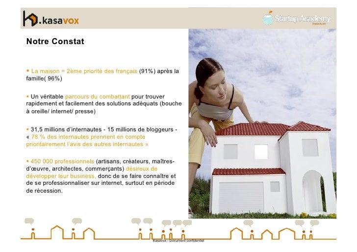 Notre Constat    La maison = 2ème priorité des français (91%) après la famille( 96%)   Un véritable parcours du combat...