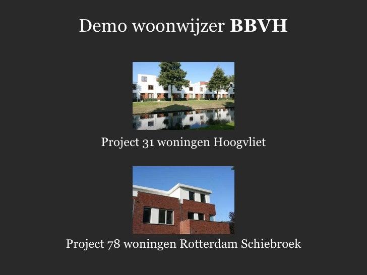 Demo   woonwijzer  BBVH Project 31 woningen Hoogvliet Project 78 woningen Rotterdam Schiebroek