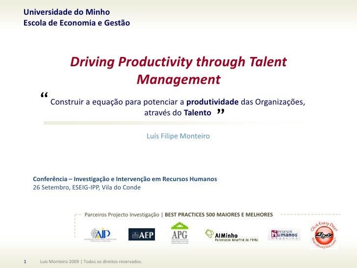 """Universidade do Minho<br />Escola de Economia e Gestão<br />DrivingProductivitythroughTalentManagement<br />""""<br />Constru..."""
