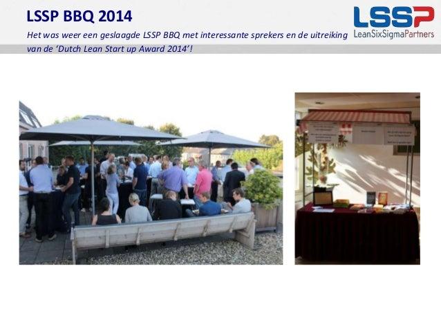 LSSP BBQ 2014  Het was weer een geslaagde LSSP BBQ met interessante sprekers en de uitreiking  van de 'Dutch Lean Start up...
