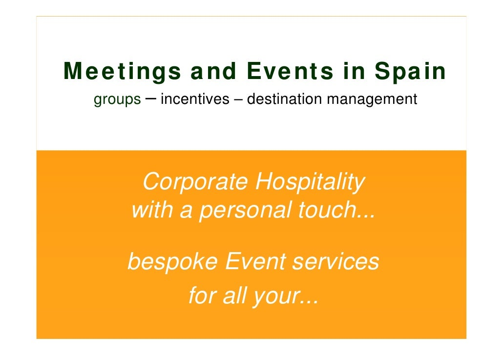 Meetings and Events in Spain   groups – incentives – destination management            Corporate Hospitality       with a ...