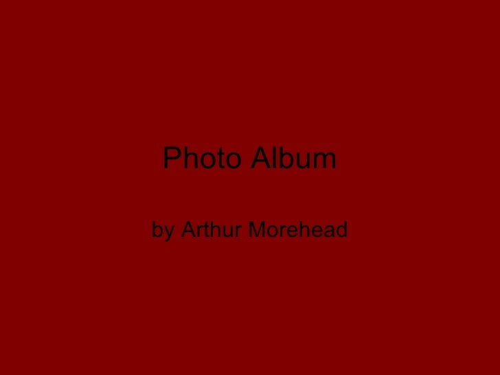 Photo Album by Arthur Morehead