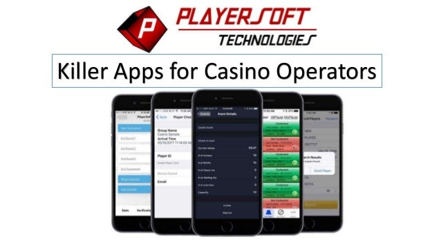 Killer Apps for Casino Operators