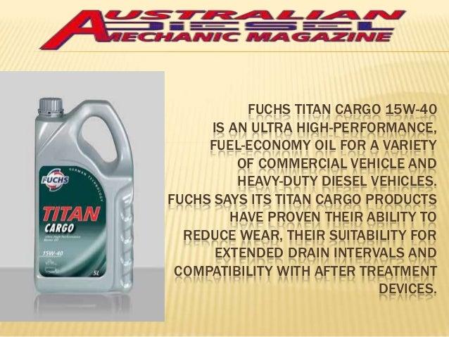 Slide show on fuchs lubricants titan cargo 15 w 40 engine oil