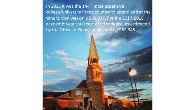 In	2015	it	was	the	144th most	expensive	 college/university	in	the	country	to	attend	and	at	the	 time	tuition	was	only	$56...
