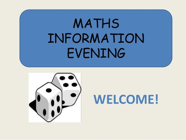 MATHSINFORMATIONEVENINGWELCOME!