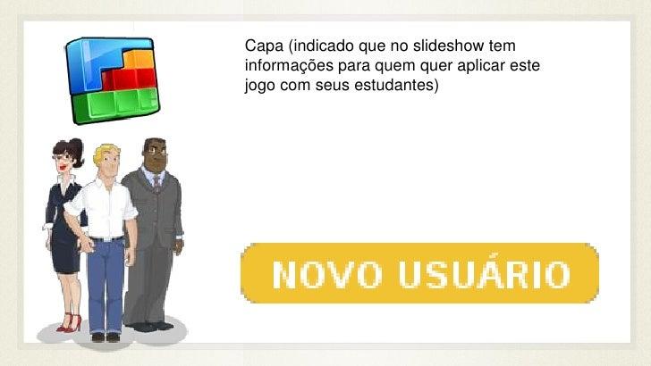 Capa (indicado que no slideshow teminformações para quem quer aplicar estejogo com seus estudantes)