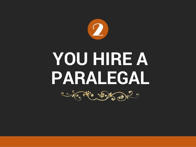 YOU HIRE A PARALEGAL 2